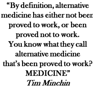 Alternative medicine quote: Tim Minchin