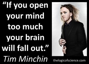 Tim minchin song meme if you open your mind too much your brain will fall out